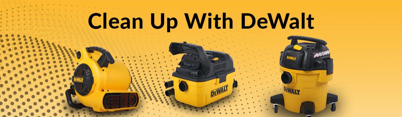 Clean Up With Dewalt